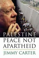 Palestine: Peace Not Apartheid 0743285026 Book Cover