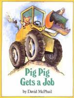 Pig Pig Gets a Job 0525446192 Book Cover