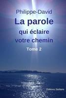 La Parole Qui Eclaire Votre Chemin - Tome 2 1544652534 Book Cover