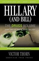 Hillary (and Bill): The Drugs Volume: Part Two of the Clinton Trilogy 0978573358 Book Cover