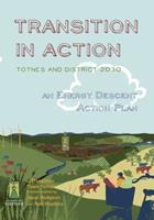 Transition in Action: Totnes and District 2030: An Energy Descent Action Plan 1900322854 Book Cover