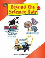 Beyond the Science Fair 1576905098 Book Cover
