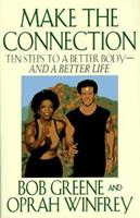 Make the Connection: 10 Steps to a Better Body - And a Better Life 0786862564 Book Cover