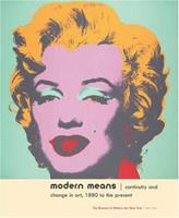 Modern Means: Continuity and Change in Art, 1880 to present 0870704532 Book Cover