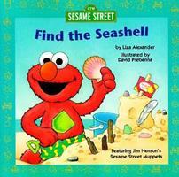 Find the Seashell (Sesame Street Elmo's World) 0679894225 Book Cover