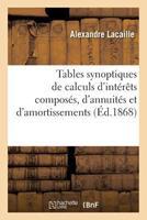 Tables Synoptiques de Calculs D'Interets Composes, D'Annuites Et D'Amortissements 2019625083 Book Cover