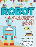 Robot Coloring Book! Discover This Collection Of Coloring Pages 1641939079 Book Cover