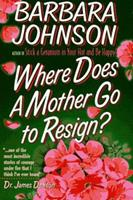 Where Does a Mother Go to Resign