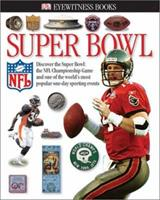 Superbowl (Eyewitness Books) 0789488310 Book Cover
