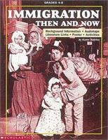 Immigration: Then and Now 0590930974 Book Cover