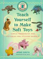 Teach Yourself to Make Soft Toys: Simple Techniques and Patterns for Stuffed Animals (Davis, Jodie, Jodie Davis Needle Arts School.) 1567993990 Book Cover