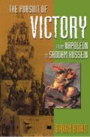 The Pursuit of Victory: From Napoleon to Saddam Hussein 0198207352 Book Cover