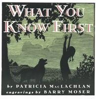 What You Know First (Trophy Picture Books (Paperback)) 0060244143 Book Cover