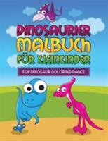 Dinosaurier Malbuch Fur Kleinkinder Fun Dinosaur Coloring Pages 1630229784 Book Cover