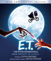 E.T. The Extra-Terrestrial: The Illustrated Story of the Film and The Filmmakers 1557045046 Book Cover