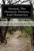 Hesiod, the Homeric Hymns and Homerica 1426472935 Book Cover