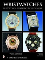 Wristwatches: History of a Century's Development 0764321374 Book Cover