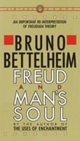 Freud and Man's Soul: An Important Re-Interpretation of Freudian Theory 0394710363 Book Cover