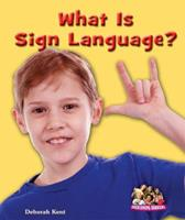 What Is Sign Language? 0766037711 Book Cover