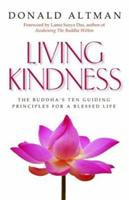 Living Kindness: The Buddha's Ten Guiding Principles for a Blessed Life 1930722230 Book Cover