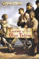 Curse of the Blue Tattoo: Being an Account of the Misadventures of Jacky Faber, Midshipman and Fine Lady 0152054596 Book Cover