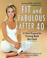 Fit and Fabulous After 40: A 5-Part Program for Turning Back the Clock 0767904729 Book Cover