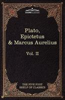 The Harvard Classics, Volume 2: The Apology, Phaedo and Crito of Plato, the Golden sayings of Epictetus, the Meditations of Marcus Aurelius B00235TGXC Book Cover