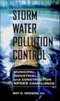 Storm Water Pollution Control : Municipal, Industrial and Construction NPDES Compliance - Dodson, Roy D., Jr.
