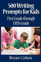 500 Writing Prompts for Kids: First Grade Through Fifth Grade 1461126142 Book Cover