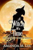 A Witch of a Time 1507644744 Book Cover