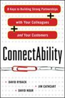 Connectability: 8 Keys to Building Strong Partnerships with Your Colleagues and Your Customers 0071638857 Book Cover