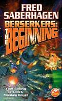 Berserkers: The Beginning 0671878840 Book Cover