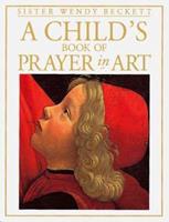 A Child's Book of Prayer in Art 1564588750 Book Cover