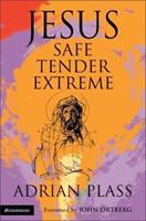 Jesus - Safe, Tender, Extreme 0310257840 Book Cover