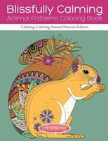 Blissfully Calming Animal Patterns Coloring Book: Calming Coloring Animal Patterns Edition 1683210093 Book Cover