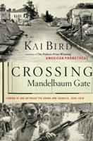 Crossing Mandelbaum Gate: Coming of Age Between the Arabs and Israelis, 1956-1978 1416544402 Book Cover