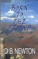 Born to the Brand: Western Stories (Five Star Western Series) 0843952466 Book Cover