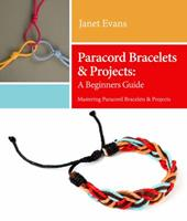 Paracord Bracelets & Projects: A Beginners Guide (Mastering Paracord Bracelets & Projects Now 1628847417 Book Cover