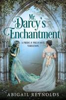 Mr. Darcy's Enchantment: A Pride & Prejudice Variation 0997935650 Book Cover