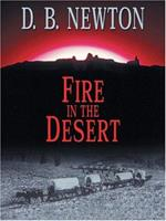 Fire In The Desert 0786276223 Book Cover