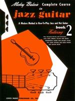 Mickey Baker's Complete Course in Jazz Guitar: Book 2 0825652812 Book Cover