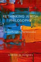 Rethinking Jewish Philosophy: Beyond Particularism and Universalism 0199356815 Book Cover