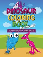 Dinosaur Coloring Book for Toddlers: Fun Dinosaur Coloring Pages 1630229733 Book Cover