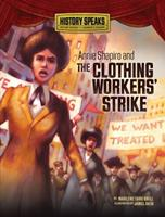 Annie Shapiro and the Clothing Workers' Strike 0761361324 Book Cover