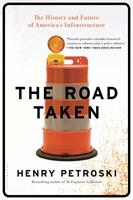 The Road Taken: The History and Future of America's Infrastructure 163286360X Book Cover