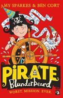 Pirate Blunderbeard: Worst. Mission. Ever. (Pirate Blunderbeard, Book 3) 0008308276 Book Cover