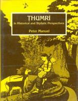Ṭhumrī in Historical and Stylistic Perspectives 8120806735 Book Cover