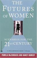 The Futures of Women: Scenarios for the 21st Century 0201489783 Book Cover
