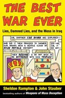 The Best War Ever: Lies, Damned Lies, and the Mess in Iraq 1585425095 Book Cover