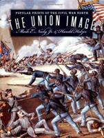 The Union Image: Popular Prints of the Civil War North (Civil War America) 0807825107 Book Cover